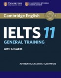 Cambridge IELTS 11 General Training Student's Book with answers Authentic Examination Papers