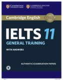 Cambridge IELTS 11 General Training Student's Book with answers with Audio Authentic Examination Papers