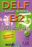 DELF junior scolaire B2 200 activites +CD Audio