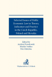 Selected issues of public economy law in theory, judicature and practice in Czech Republic, Poland and Slovakia