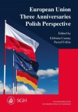 European Union Three Anniversaries Polish Perspective