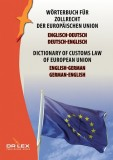 Dictionary of customs law of European Union German-English, English-German