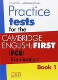 Practice Tests for the Cambridge English: First (FCE) Examination. Book 1