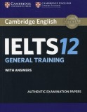 Cambridge English. IELTS 12 General Training with answers