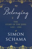 Belonging. The Story of the Jews 1492-1900