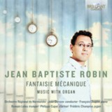 Jean Baptiste Robin:  Fantaisie Mecanique. Music with organ
