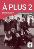 A Plus 2 Cahier d'exercices + CD
