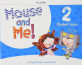 Mouse and Me 2 Student Book
