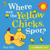 Where are the Yellow Chicks, Spot?