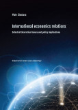 International economic relations. Selected theoretical issues and policy implications