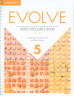 Evolve 5 Video Resource Book with DVD
