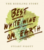 The Riesling Story Best White Wine on Earth
