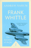 Frank Whittle The Invention of the Jet