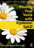 Finding Your Voice with Dyslexia/SpLD
