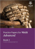 Practice Papers for Toles Advanced Book 2