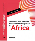 Prospects and Realities of Continued Integration in Africa