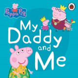 Peppa Pig My Daddy and Me