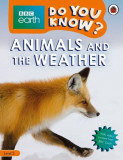BBC Earth Do You Know? Animals and the Weather