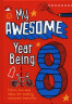 My Awesome Year Being 8