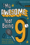 My Awesome Year Being 9