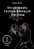 Encyklopedia technik bazowych Jiu-Jitsu Tom 1
