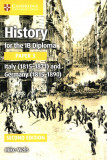 History for the IB Diploma Paper 3: Italy (1815-1871) and Germany (1815-1890)