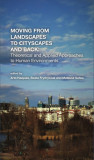Moving from Landscapes to Cityscapes and Back: Theoretical and Applied Approaches to Human Environment