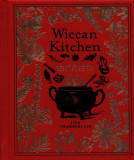 Wiccan Kitchen A Guide to Magical Cooking & Recipes