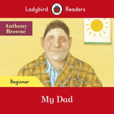 Ladybird Readers Beginner Level My Dad