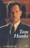 Tom Hanks. A Short Biography