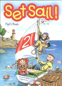 Set Sail 2 Pupil's Book + Story Book - Gray Elizabeth Evans Virginia