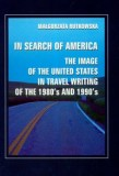 In search of America the image of the United States in travel writing of the 1980's and 1990's