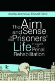 The aim and sense of the prisoners' life in aspect of penal rehabilitation