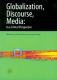 Globalization, Discourse, Media: In a Critical Perspective