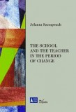 The school and the teacher in the period of change