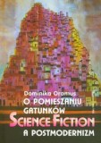 O pomieszaniu gatunków Science fiction a postmodernizm