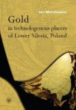 Gold in technologenous placers of Lower Silesia, Poland
