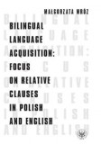 Bilingual Language Acquisition Focus on Relative Clauses in Polish and English