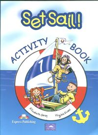 Set Sail 1 Activity Book - Gray Elizabeth, Evans Virginia