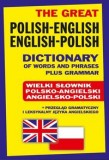 The Great Polish-English English-Polish Dictionary of Words and Phrases plus Grammar