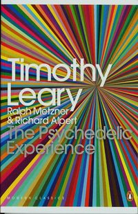 The Psychedelic Experience - Leary Timothy, Metzner Ralph, Alpert Richard