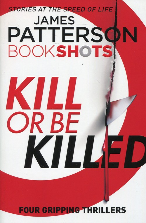 Kill or be Killed - Patterson James