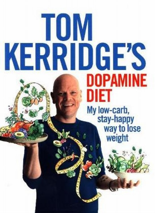tom kerridge 39 s dopamine diet my low carb high flavour stay happy way to lose weight kerridge. Black Bedroom Furniture Sets. Home Design Ideas
