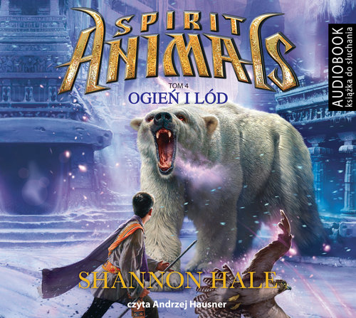 Spirit Animals. Tom 4. Ogień i lód - Hale Shannon